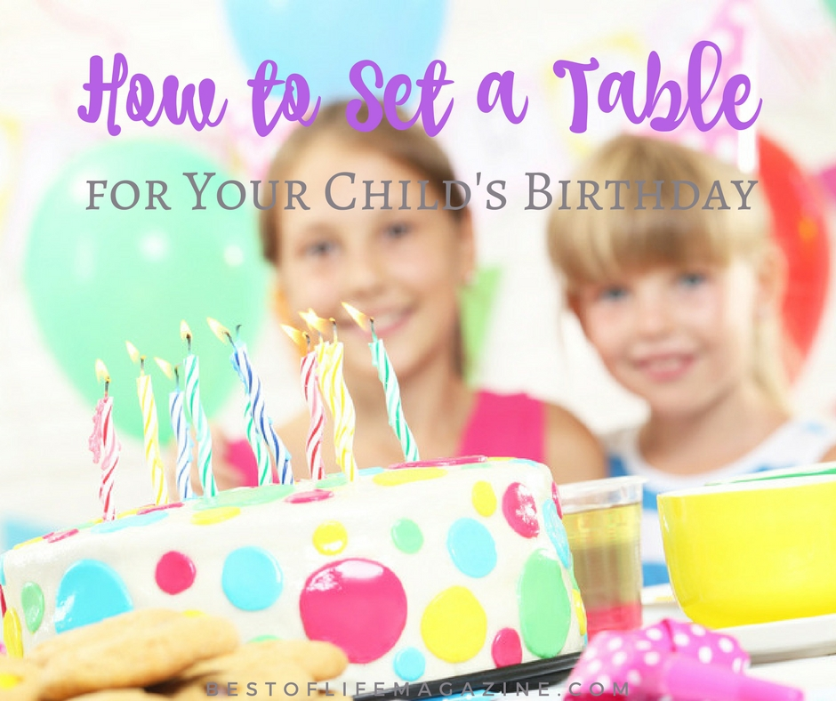 How To Set A Table For Your Childs Birthday Party Best Of Life
