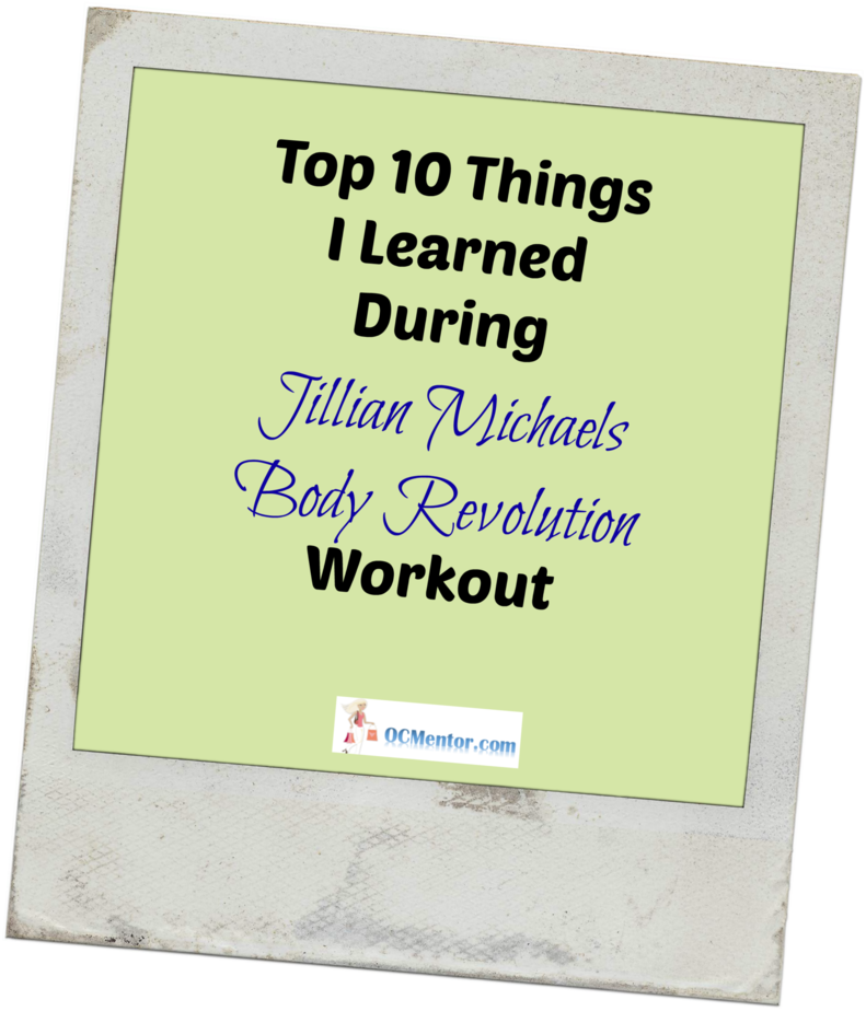 Top 10 Things I Have Learned During Jillian Michaels Body Revolution {#BodyRevolution}