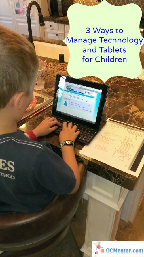 3 Ways to Manage Technology and Tablets for Children via OCMentor.com