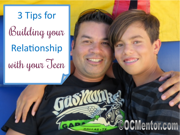 3 Tips for Building a Relationship with your Teenager