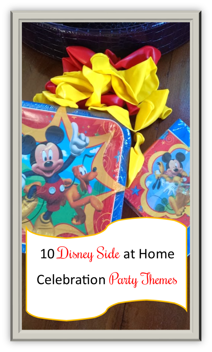 10 Disney Side at Home Celebration Party Themes and Activities {#DisneySide}