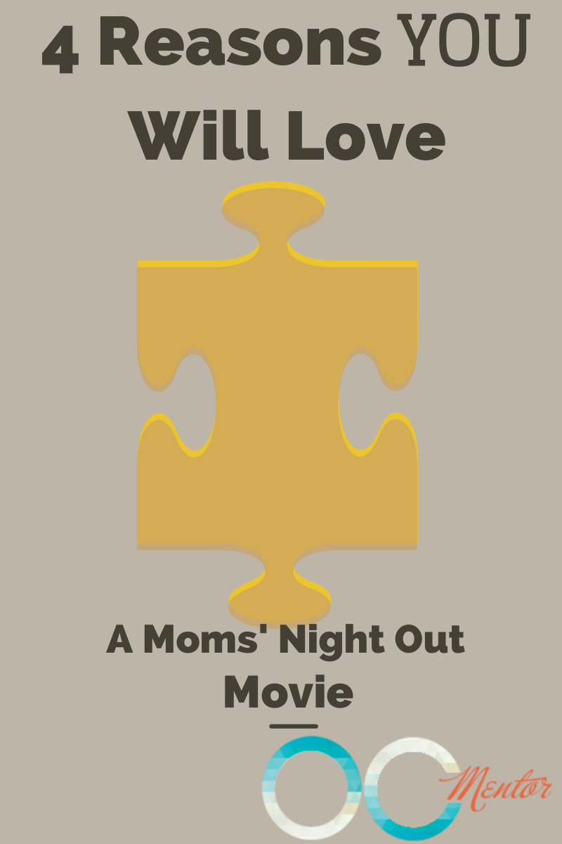 4 ReasonsYOU Will Love A Moms' Night Out Movie - OCMentor