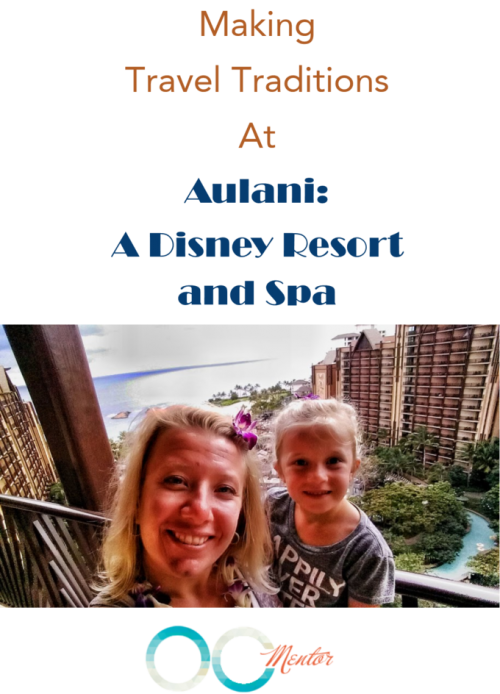 Making Travel Traditions at Disney's Aulani Resort - OC Mentor