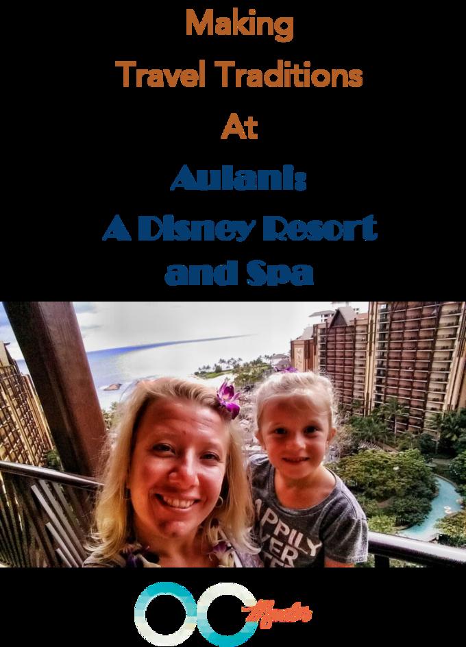 Making Travel Traditions at Disneys Aulani Resort