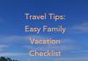 Travel Tips - Easy Family Vacation Checklist OCMentor.com