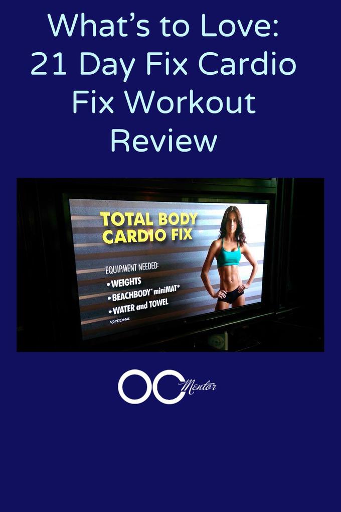 21 Day Fix Workout Review: Total Body Cardio Fix #21DayFix