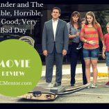 Movie Review - Alexander and The Terrible Horrible No Good Very Bad Day
