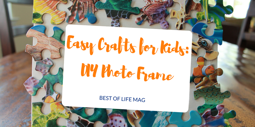 Easy Crafts for Kids: DIY Photo Frame - The Best of Life® Magazine ...