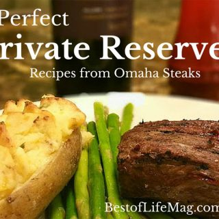 3 Perfect Private Reserve Recipes from Omaha Steaks