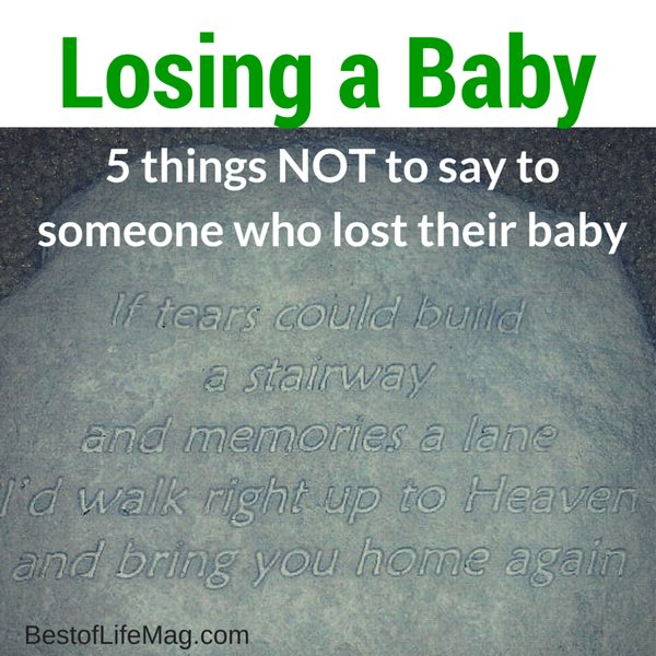 5 Things Not To Say When Someone Loses A Baby The Best