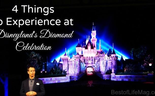 4 Things to Experience at the Disneyland Diamond Celebration