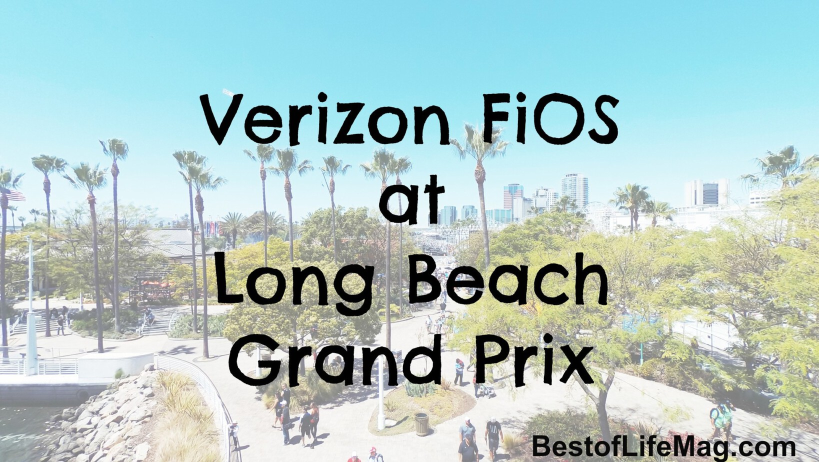 Verizon FiOS at Long Beach Grand Prix