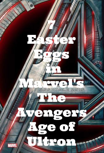 7 Easter Eggs in Marvel's The Avengers Age of Ultron