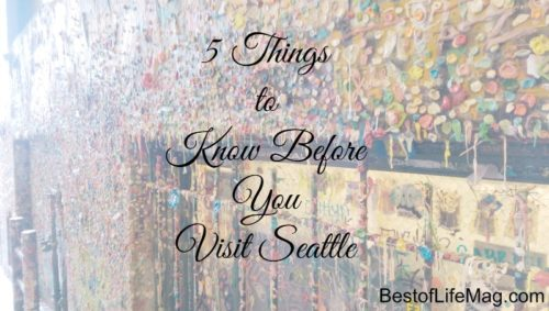 Things to Know Before You Visit Seattle