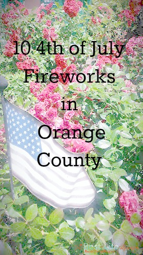10 4th of July Fireworks in Orange County