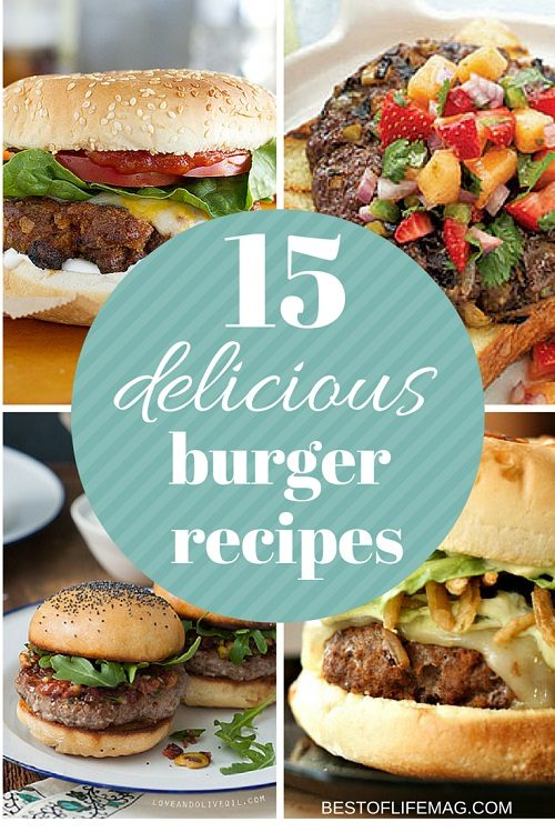 15 Delicious Burger Recipes