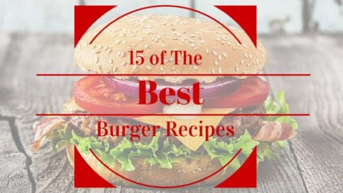 15 of The Best Burger Recipes