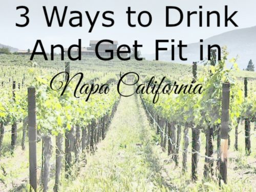 3 Ways to Drink and Get Fit in Napa California