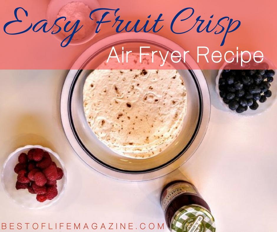 Easy Fruit Crisp Air Fryer Recipe The Best Of Life 174 Magazine Crockpot Recipes Beachbody