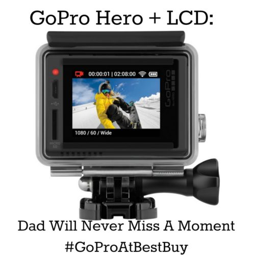 GoPro Hero + LCD Dad Will Never Miss A Moment #GoProAtBestBuy