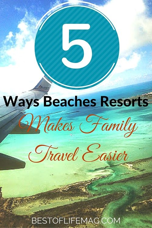 5 Ways Beaches Resorts Makes Family Travel Easier