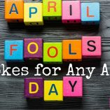 April Fools Jokes For Any Age