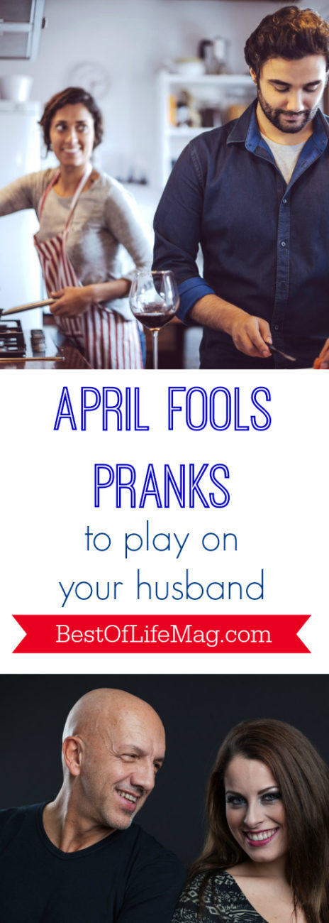 "It is possible that your husband is the perfect guy but show your husband you are the ""Queen of Pranks"" with these April Fool's Day pranks!"
