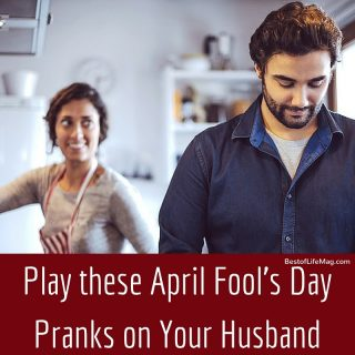 Play these April Fool's Day Pranks on your Husband