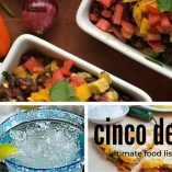 Cinco de Mayo Foods Over 80 recipes