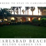 Hilton Garden Inn Carlsbad Beach - SoCal Views and Fun