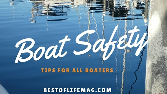 Boating Safety Tips for all Boaters