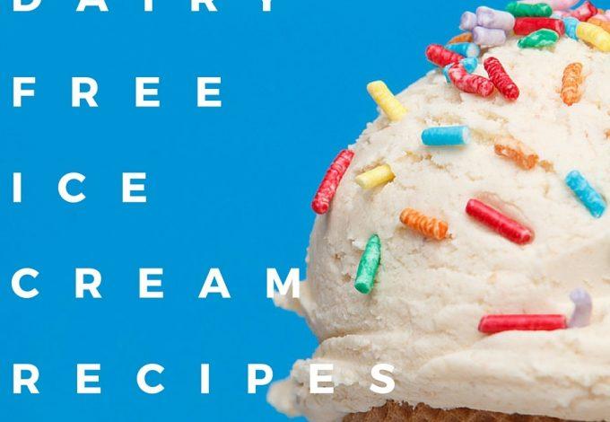 Best Dairy Free Ice Cream Recipes