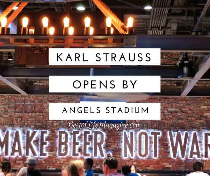 Karl Strauss Opens Across from Angels Stadium