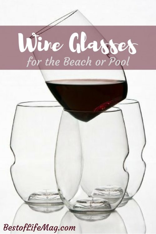 Using the best wine glasses for the beach or pool is key to a great summer, the perfect pool or beach life and an outdoor BBQ!