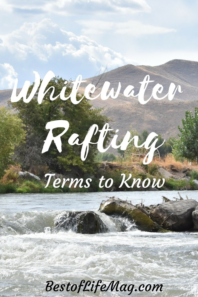 Whitewater rafting can be as safe as it is fun if you know the terms and lingo beforehand!