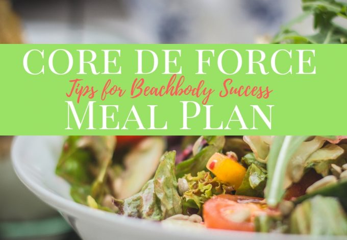 The Core de Force meal plan is designed to get you back into shape and these meal plan tips will help you fit this nutrition program into your lifestyle. Core De Force Review | Tips for Core De Force | Weight Loss Tips | Beachbody Weight Loss Review | How to Lose Weight