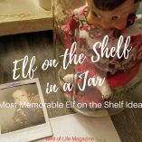Letting your child spend a day with Elf on the Shelf in a jar will easily become the most memorable Elf on the Shelf idea ever. Elf on the Shelf Ideas | What is Elf on the Shelf | Elf on the Shelf Games | Where to Buy Elf on the Shelf | Elf on the Shelf Doll | Elf on the Shelf Movie | Elf on the Shelf Boy | Elf on the Shelf Girl