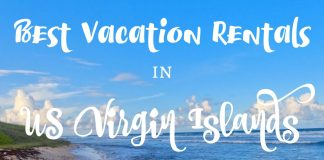 If you want an opportunity to customize your vacation, then vacation rentals in US Virgin Islands are a picture perfect place to start.