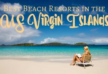 The best beach resorts in the US Virgin Islands offer luxury, pampering, activities and dining that are out of this world.