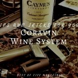 Coravin tips and tricks will help you utilize the wine system in ways that make the entire wine drinking experience an even more enjoyable one.