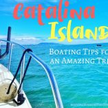 Catalina Island boating tips will help you plan for your trip to the island and know what to expect when you arrive at this island off the coast of California. Boating to Catalina Island | Catalina Island Tips | Catalina Island Travel Tips | Travel Tips