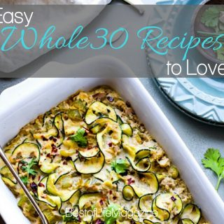 Whole30 recipes to keep you on track are ones you'll enjoy eating that will keep you as healthy as you can be on your journey to the natural you. What is Whole30 | How to Eat Whole30 | Healthy Weight Loss Recipes | Best Whole30 Recipes