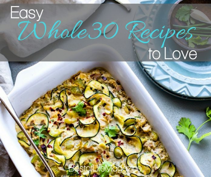 Easy Whole30 recipes to keep you on track are ones you'll enjoy to eat and keep you as healthy as you can be on your journey to the natural you.