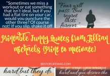 Use the laughter of these Printable Funny Quotes from Jillian Michaels to get you through tough times whether you're just starting or near the end of your path to good health and wellness.