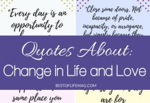 Life is messy. It's difficult, full of tough spots, but it's also beautiful. These quotes about change in life and love are perfect for remembering why we stick it out through the bad stuff! Motivational Quotes | Quotes for when you Break Up with Someone | Quotes for a Bad Day | Quotes about Love | Quotes about Change | Life Quotes