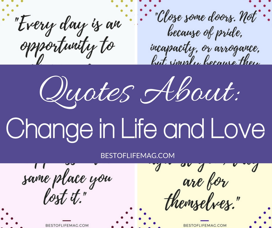 Quotes About Love And Life: Quotes About Change In Life And Love