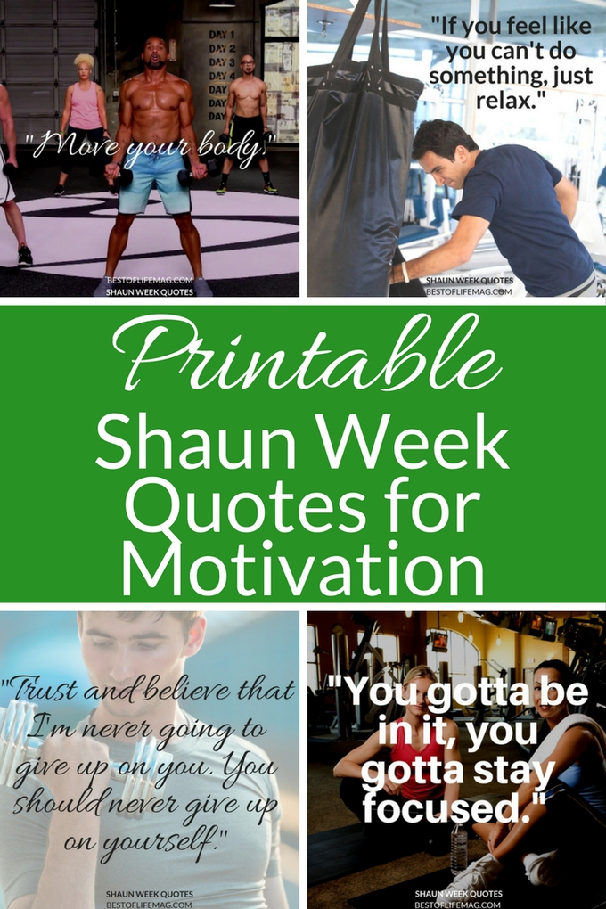 Printable Shaun Week quotes for workout motivation will have to ready to go, pushing yourself as hard as possible, and seeing results in no time! Motivational Quotes | Beachbody Workouts | Fitness Inspiration | Shaun T Quotes | Shaun Week Workouts | Beachbody Trainer Quotes via @amybarseghian