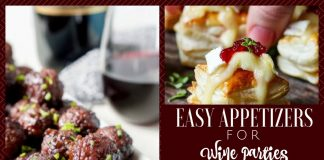 Use your knowledge of wine pairings to come up with some of the best easy appetizers for wine during your next party. Wine Parties | Easy Appetizers | Appetizer Recipes | Holiday Appetizers | Appetizers Recipes for Parties