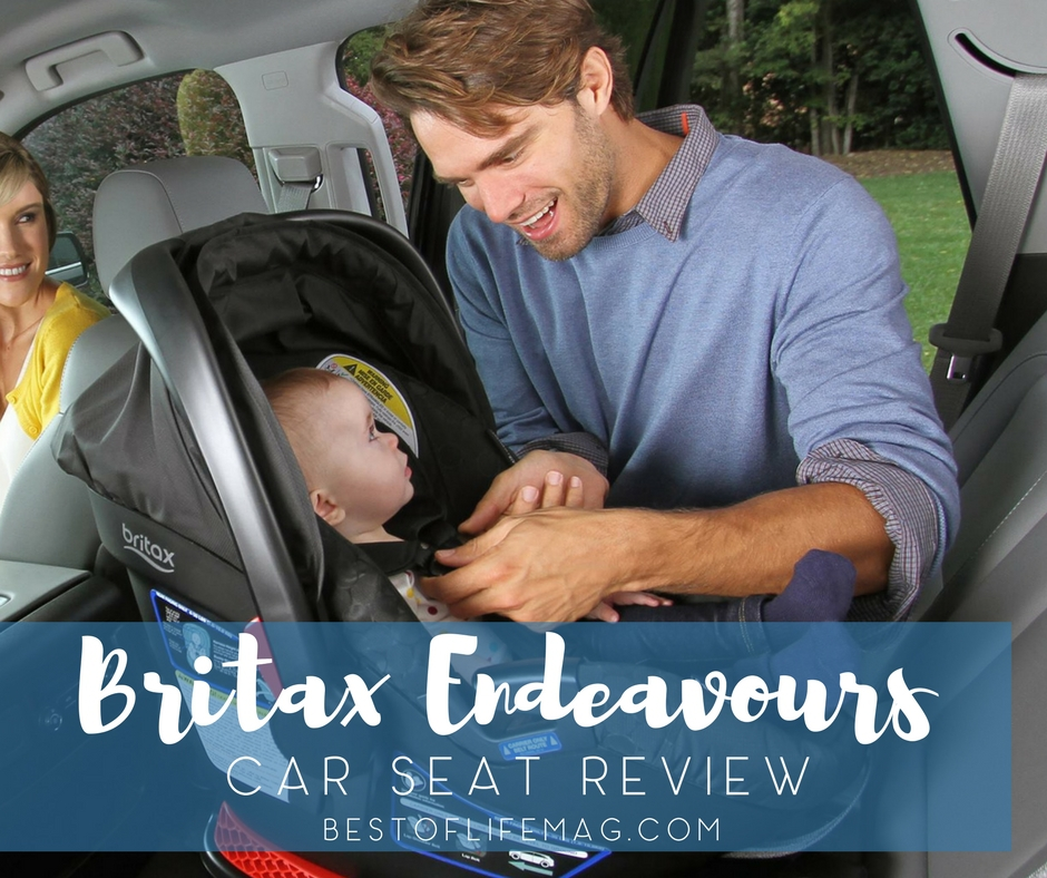 Britax Endeavours Car Seat Review - The Best of Life Magazine