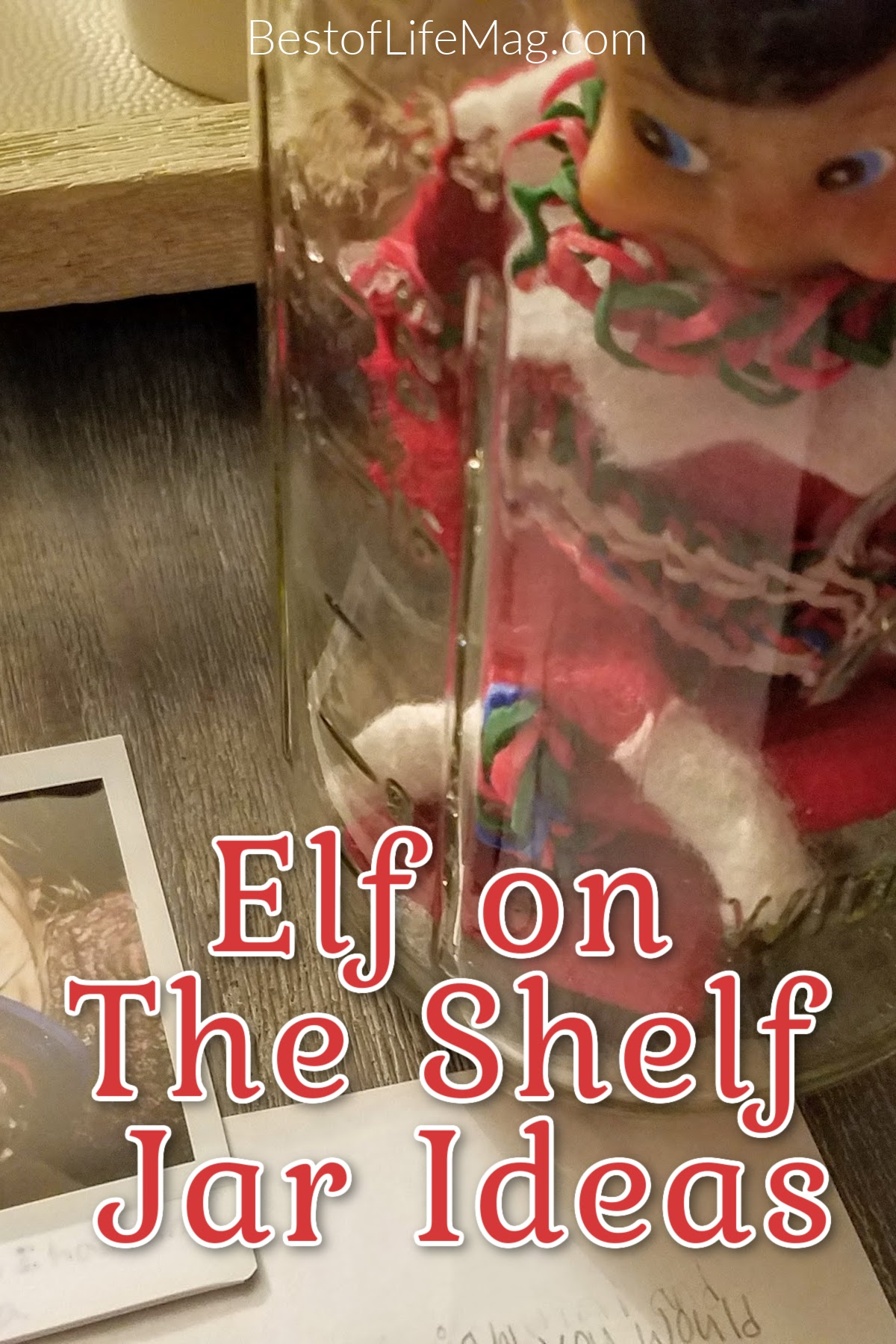 Elf On The Shelf Jar Ideas Carry Your Elf With You The Best Of Life Magazine